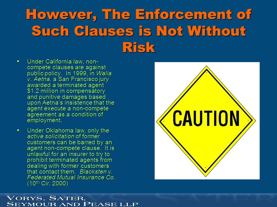However, The Enforcement of Such Clauses is Not Without Risk
