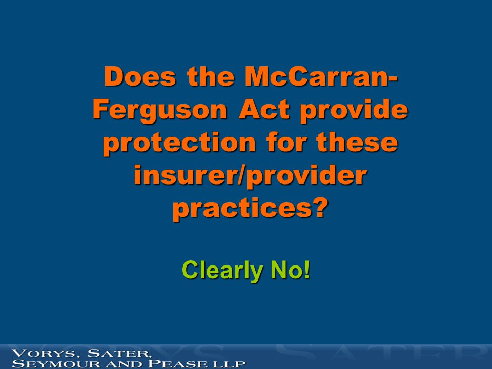 Does the McCarran-Ferguson Act provide protection for these insurer/provider practices