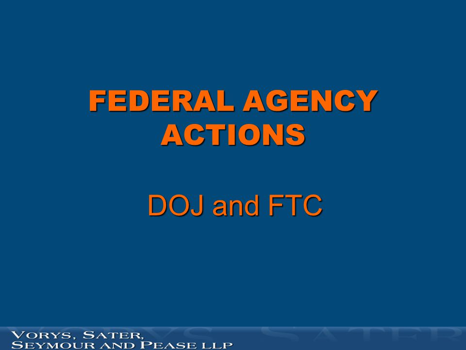 FEDERAL AGENCY ACTIONS