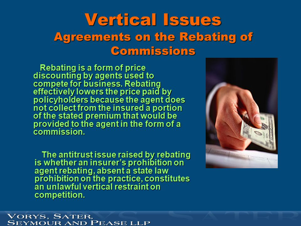 Vertical Issues Agreements on the Rebating of Commissions
