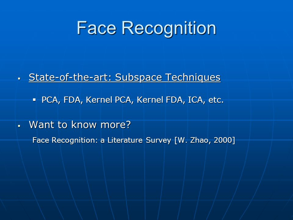 Face Recognition State-of-the-art: Subspace Techniques
