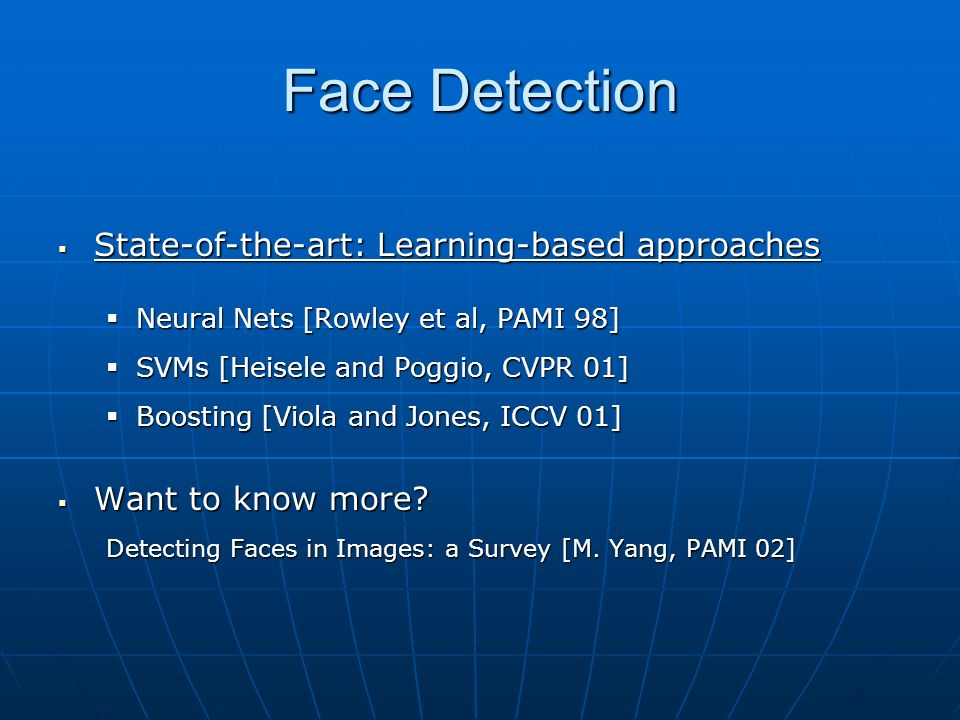 Face Detection State-of-the-art: Learning-based approaches
