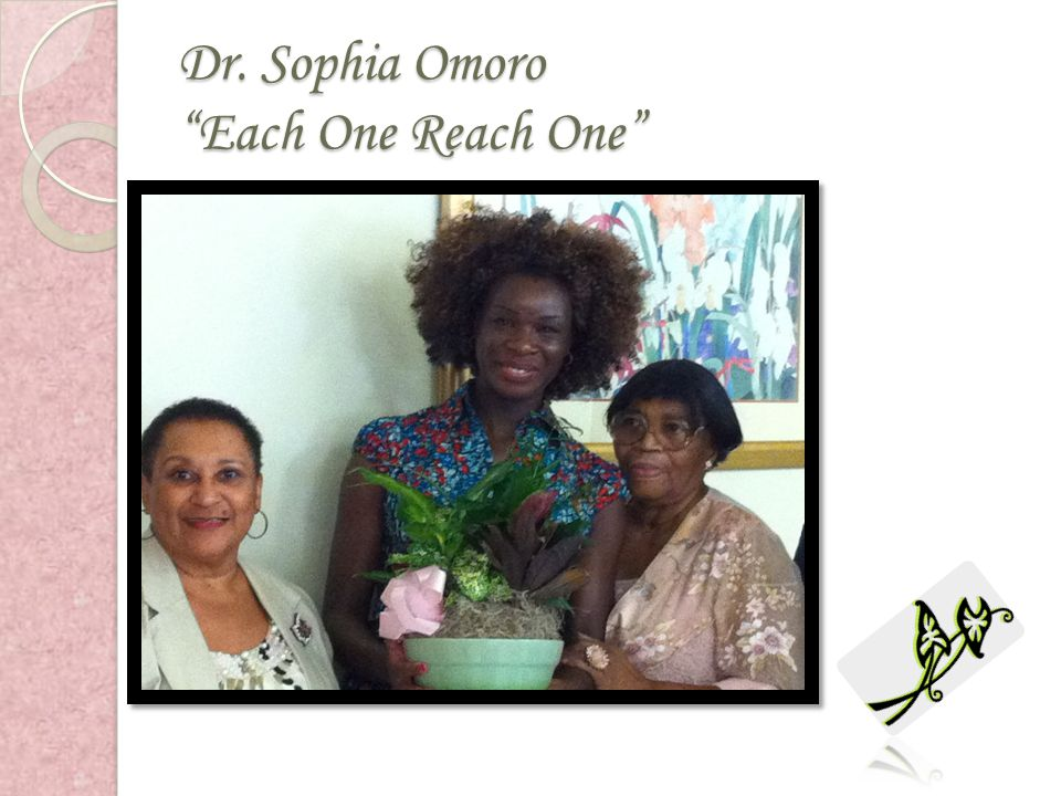 Dr. Sophia Omoro Each One Reach One