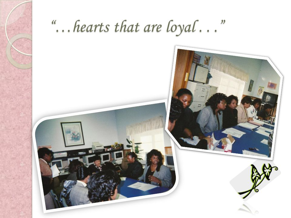 …hearts that are loyal . . .