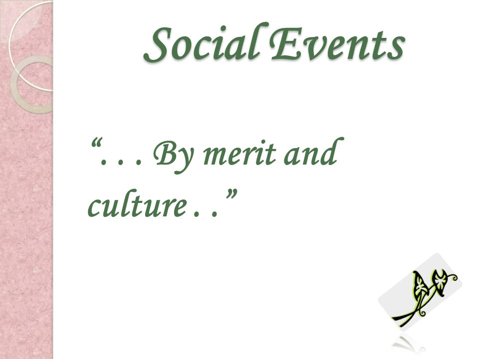 Social Events . . . By merit and culture . .