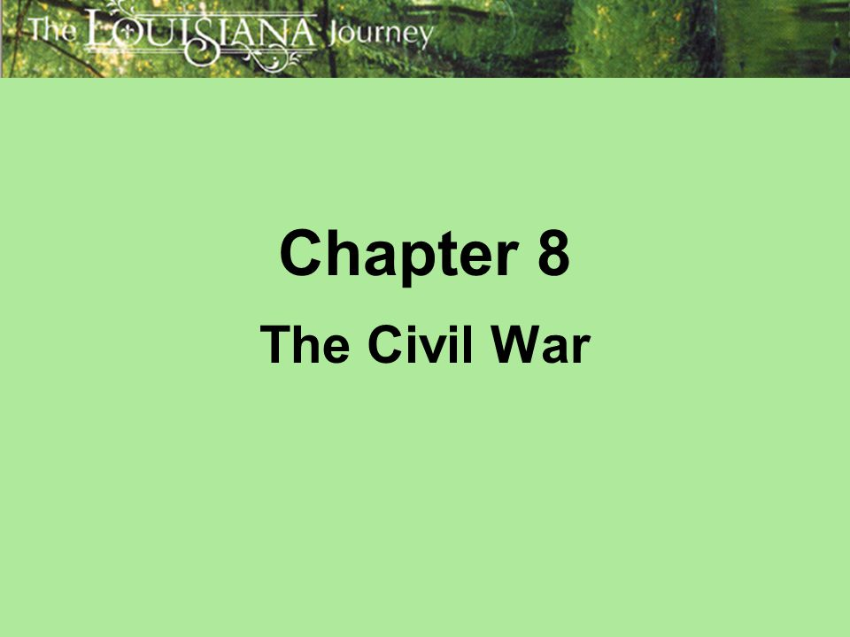 Chapter 8 The Civil War