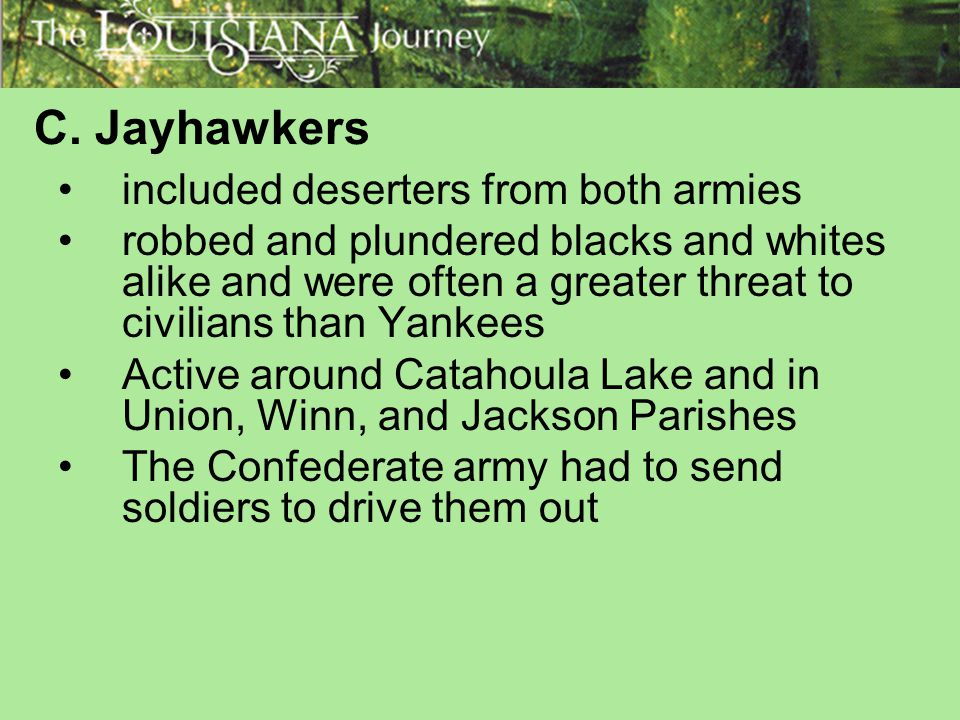 C. Jayhawkers included deserters from both armies