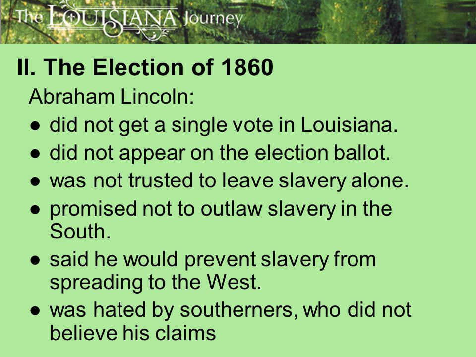 II. The Election of 1860 Abraham Lincoln: