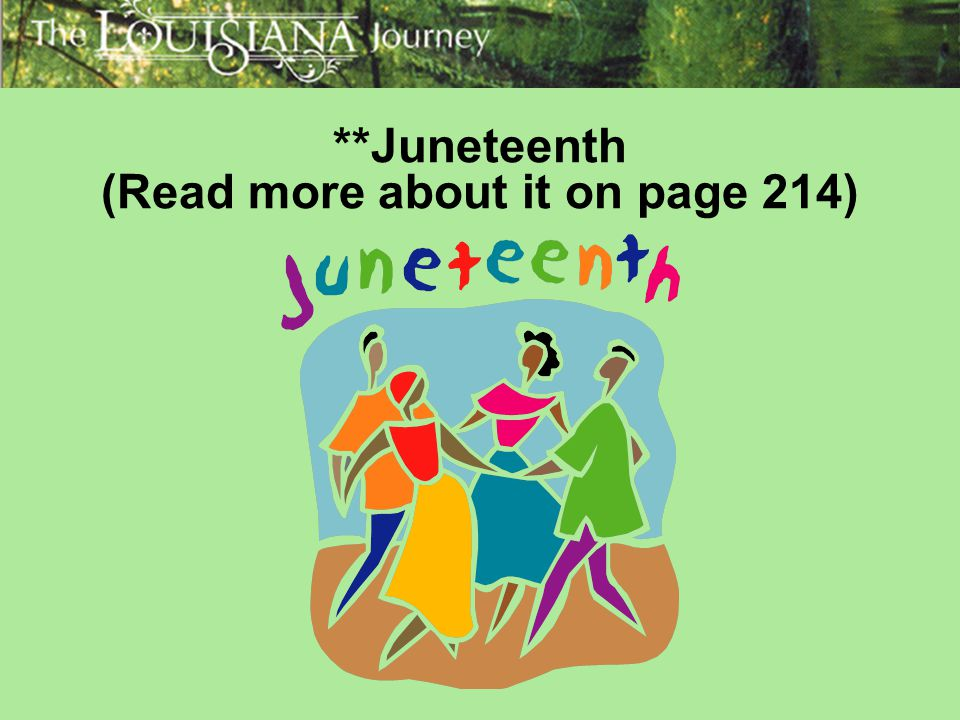 **Juneteenth (Read more about it on page 214)