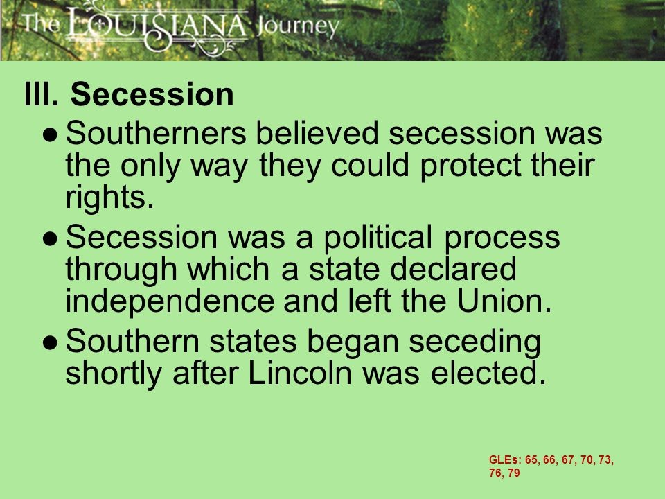 Southern states began seceding shortly after Lincoln was elected.