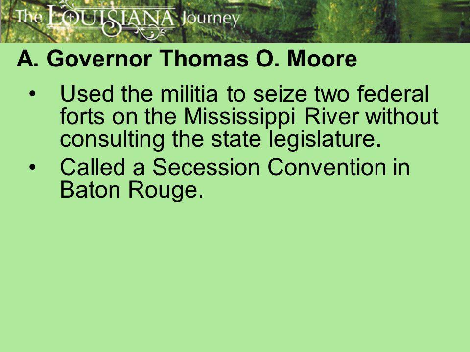 A. Governor Thomas O. Moore
