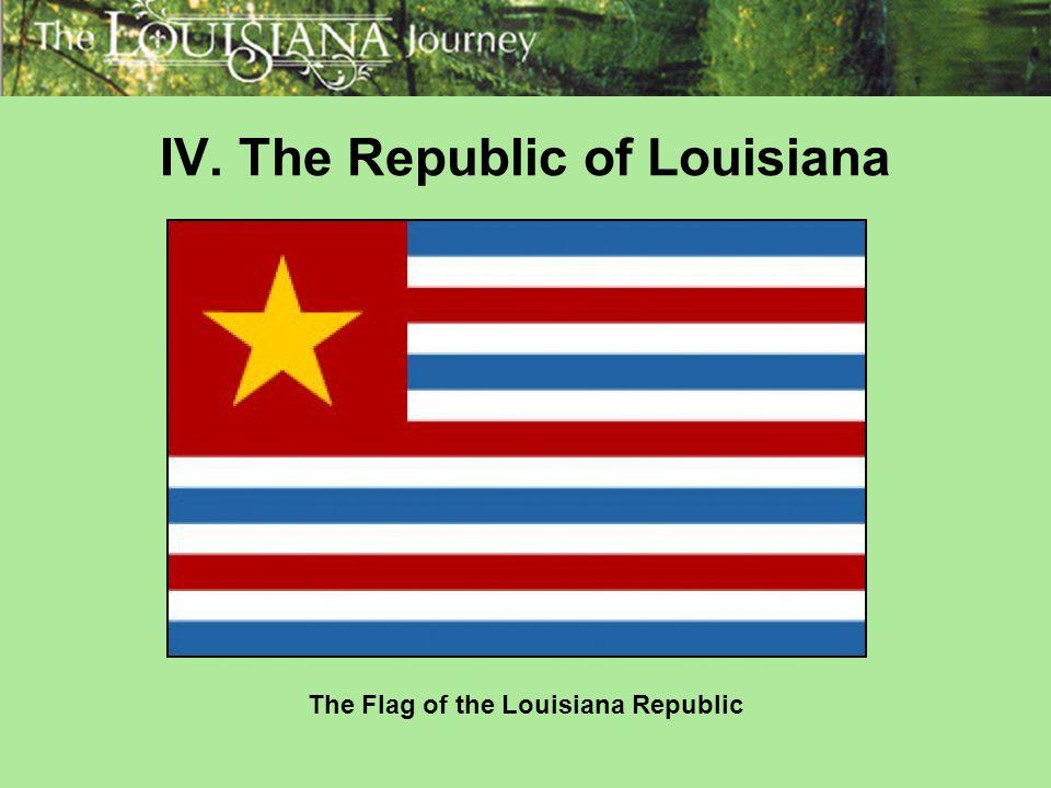 IV. The Republic of Louisiana