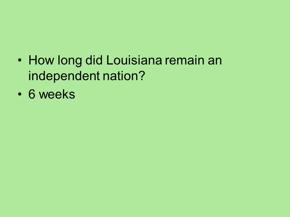 How long did Louisiana remain an independent nation