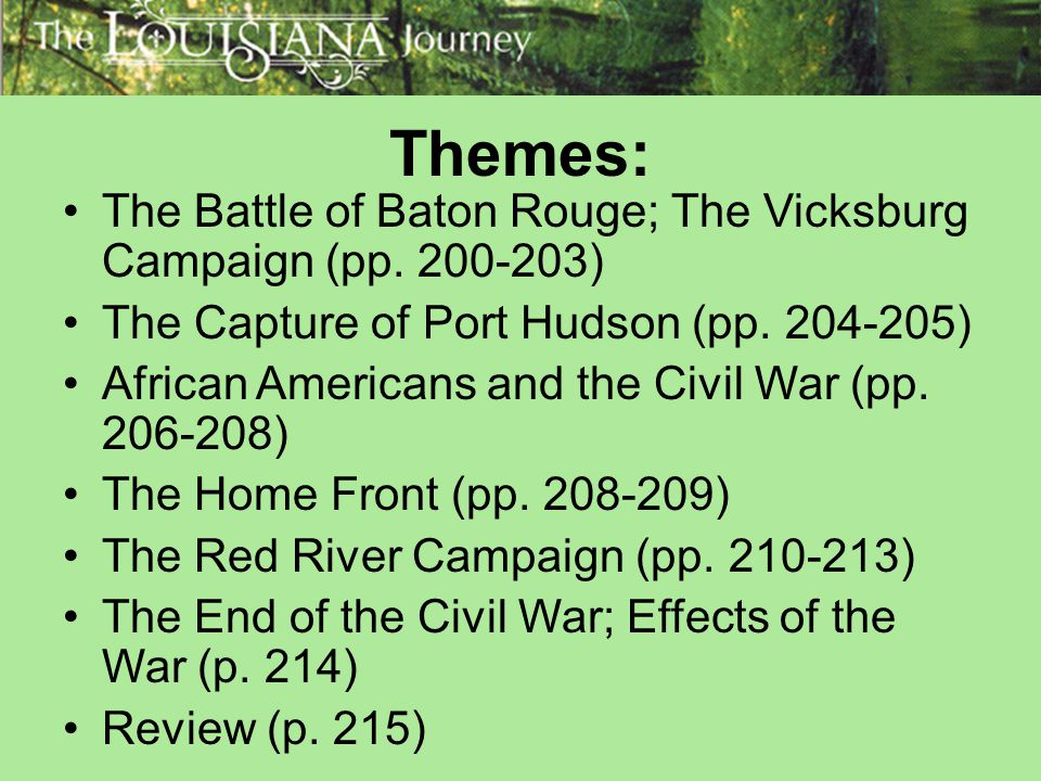 Themes: The Battle of Baton Rouge; The Vicksburg Campaign (pp. 200-203) The Capture of Port Hudson (pp. 204-205)