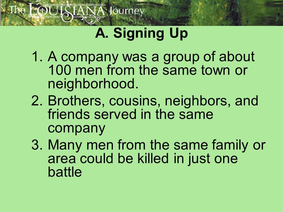 A. Signing Up A company was a group of about 100 men from the same town or neighborhood.