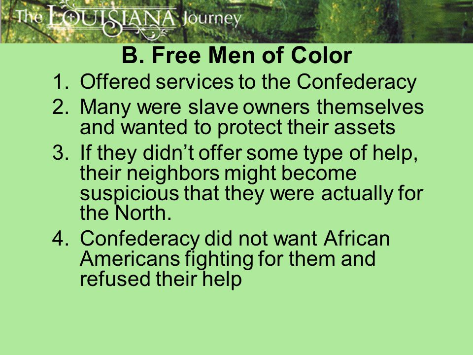 B. Free Men of Color Offered services to the Confederacy