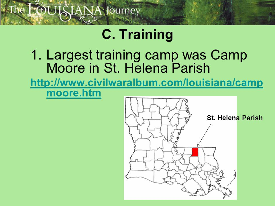 Largest training camp was Camp Moore in St. Helena Parish