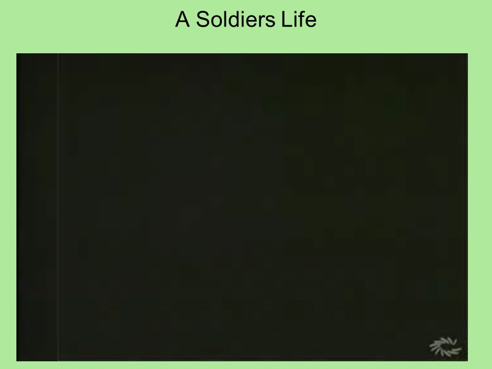 A Soldiers Life