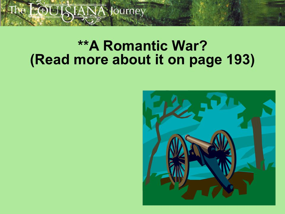 **A Romantic War (Read more about it on page 193)