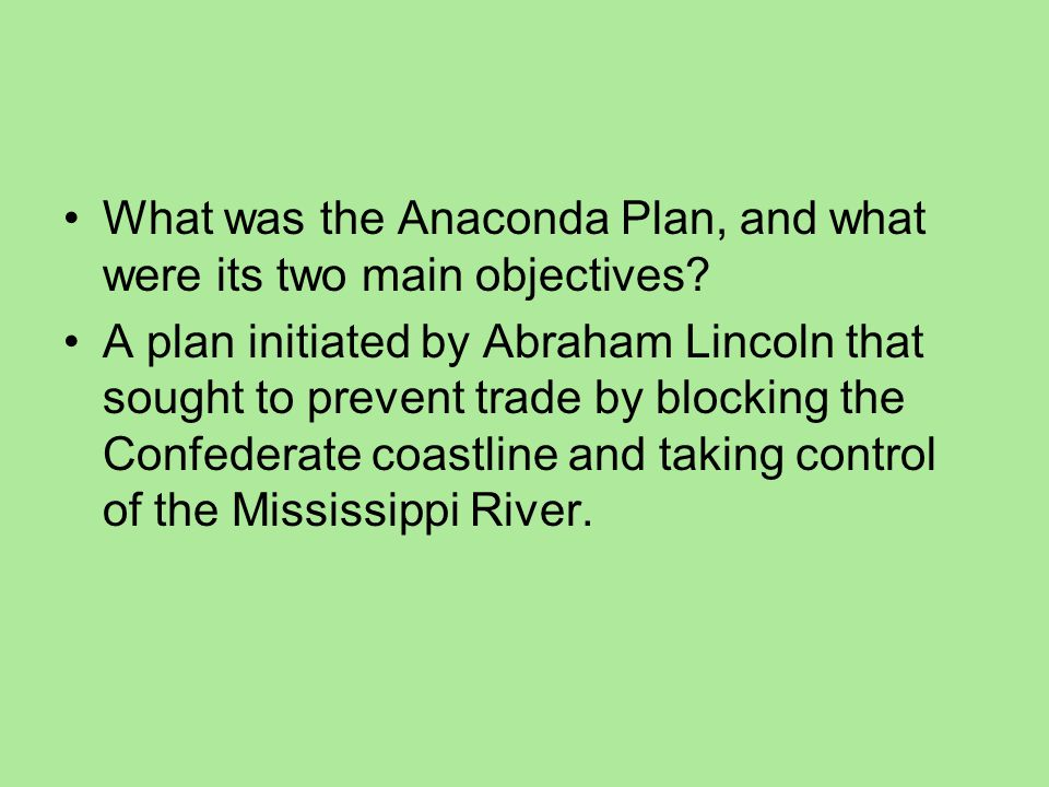 What was the Anaconda Plan, and what were its two main objectives