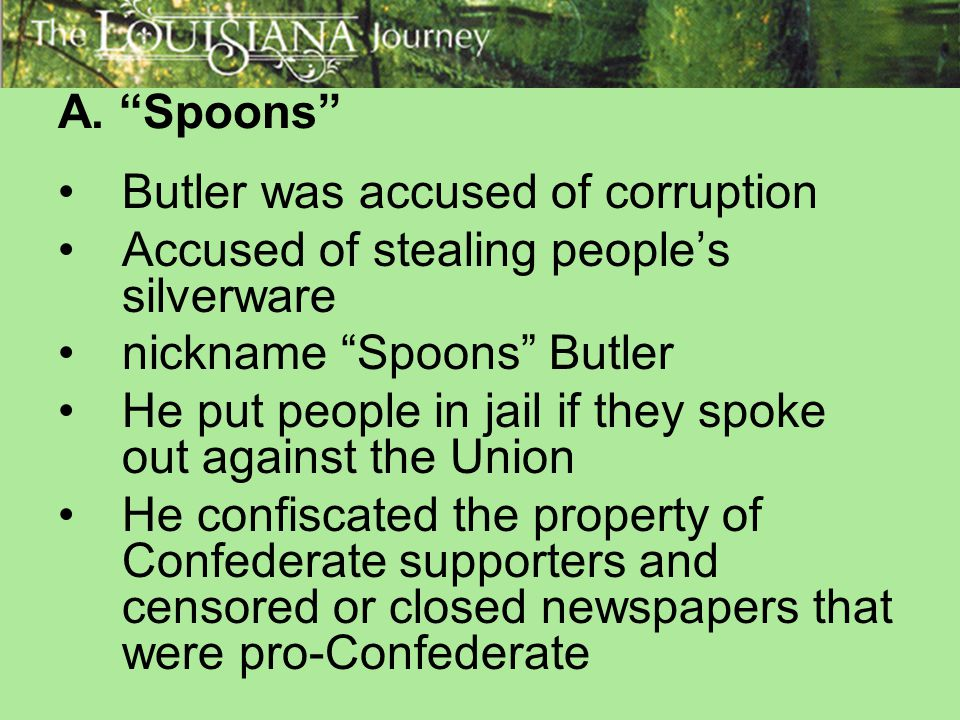 A. Spoons Butler was accused of corruption. Accused of stealing people's silverware. nickname Spoons Butler.