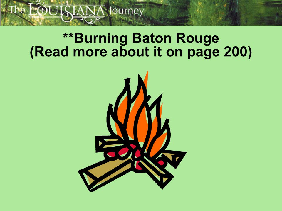 **Burning Baton Rouge (Read more about it on page 200)
