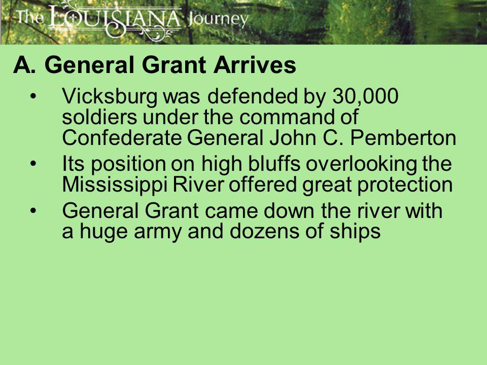 A. General Grant Arrives