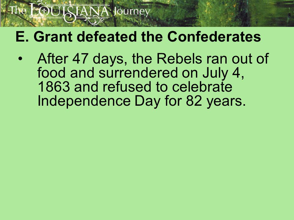 E. Grant defeated the Confederates