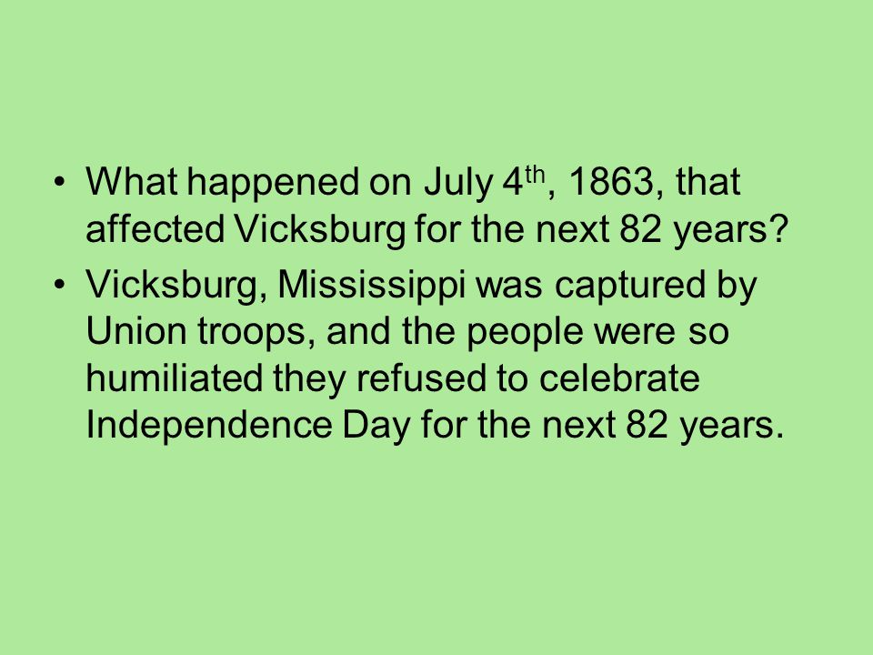 What happened on July 4th, 1863, that affected Vicksburg for the next 82 years