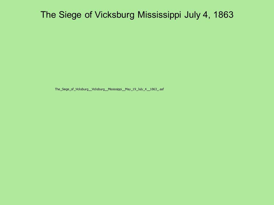 The Siege of Vicksburg Mississippi July 4, 1863