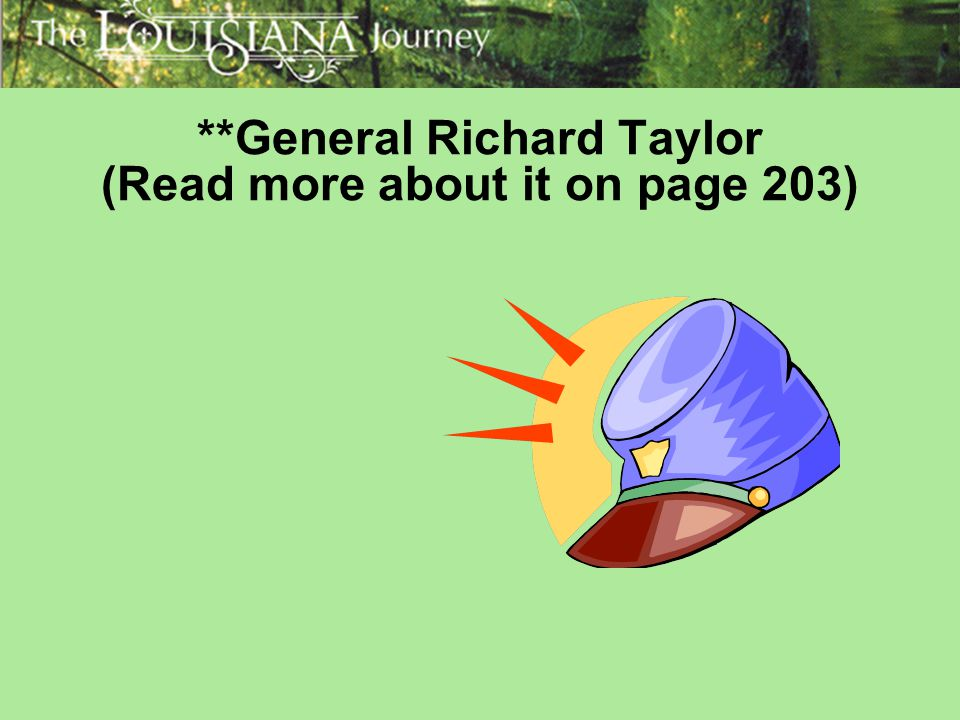 **General Richard Taylor (Read more about it on page 203)