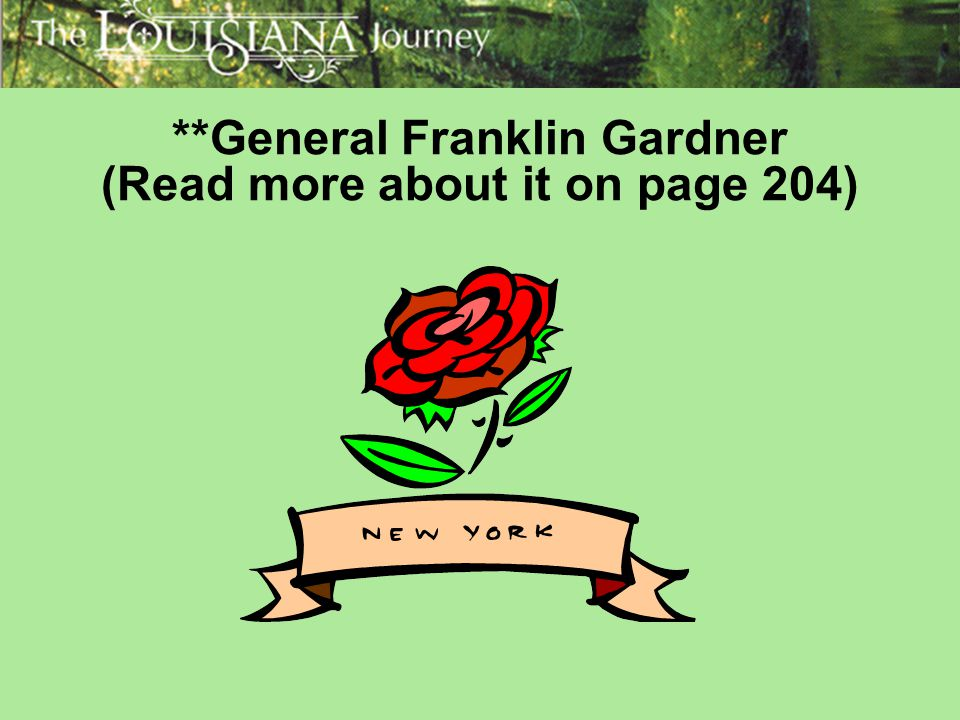 **General Franklin Gardner (Read more about it on page 204)