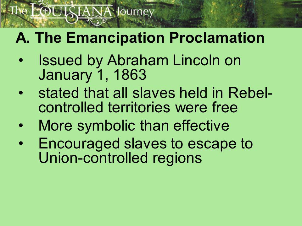 A. The Emancipation Proclamation