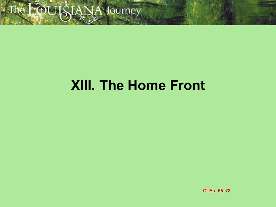 XIII. The Home Front GLEs: 65, 73
