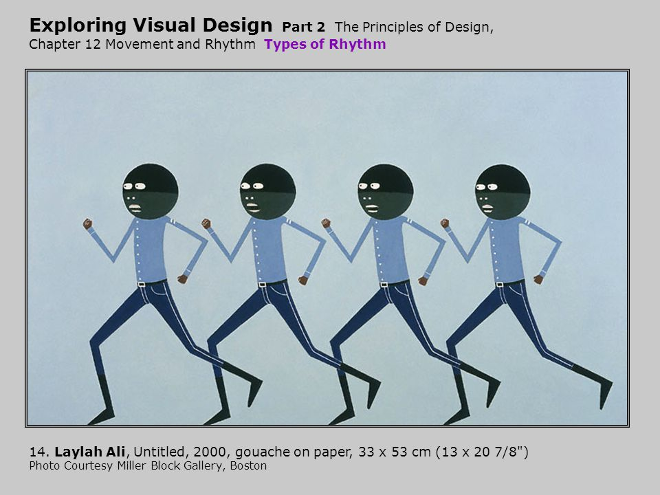 Exploring Visual Design Part 2 The Principles of Design, Chapter 12 Movement and Rhythm Types of Rhythm