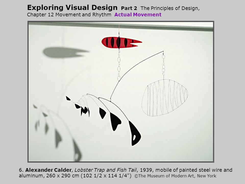 Exploring Visual Design Part 2 The Principles of Design, Chapter 12 Movement and Rhythm Actual Movement