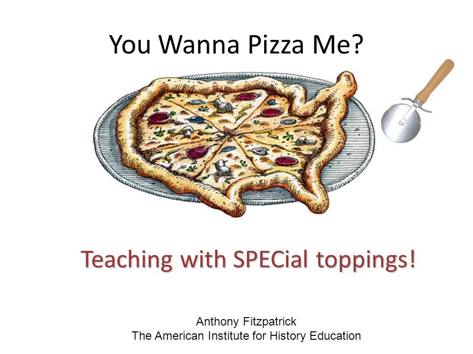 You Wanna Pizza Me Teaching with SPECial toppings!