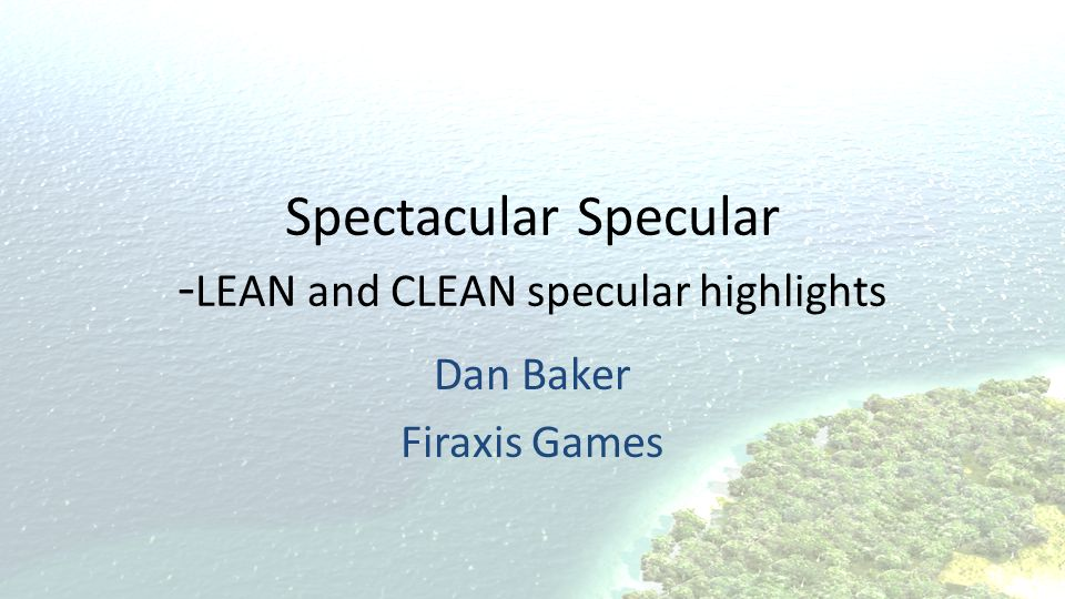 Spectacular Specular -LEAN and CLEAN specular highlights