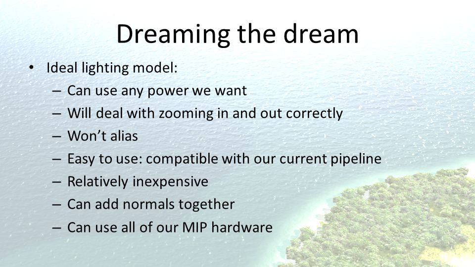 Dreaming the dream Ideal lighting model: Can use any power we want