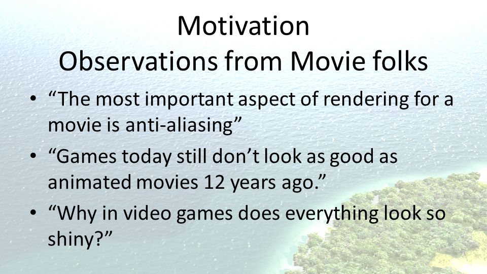 Motivation Observations from Movie folks
