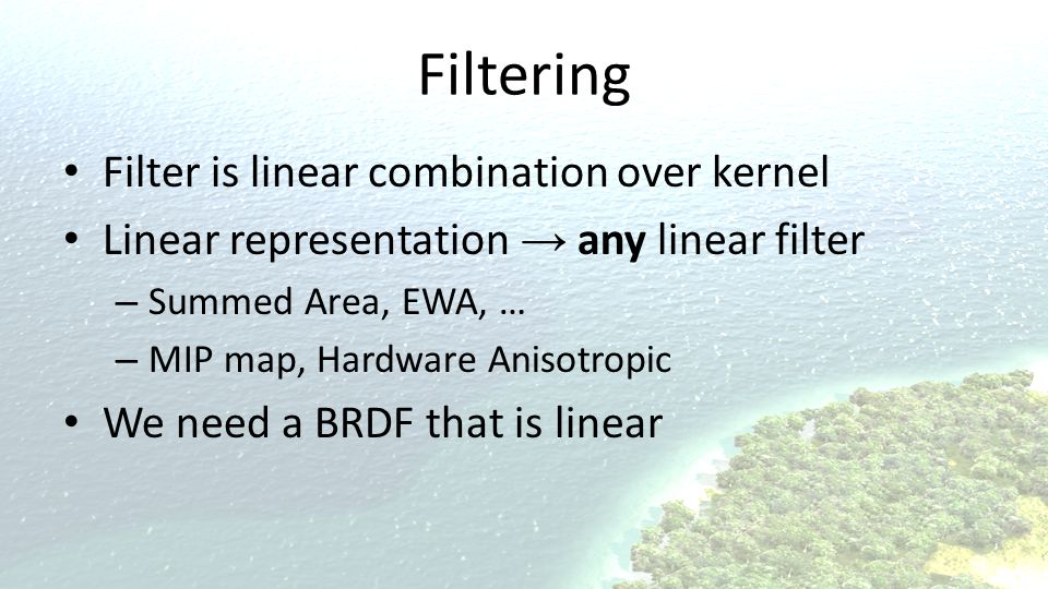 Filtering Filter is linear combination over kernel
