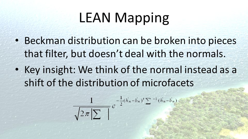 LEAN Mapping Beckman distribution can be broken into pieces that filter, but doesn't deal with the normals.