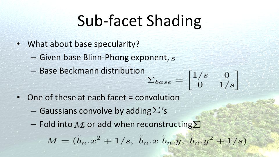 Sub-facet Shading What about base specularity