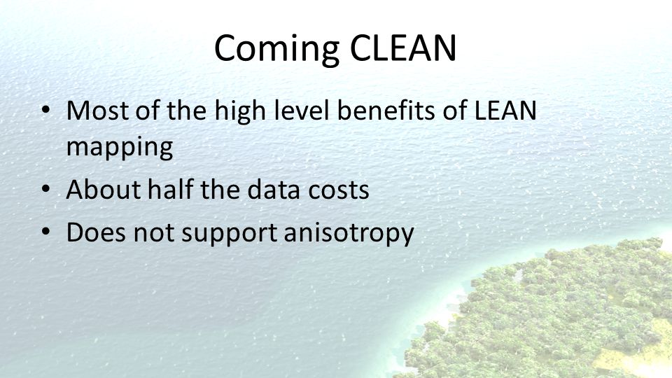 Coming CLEAN Most of the high level benefits of LEAN mapping