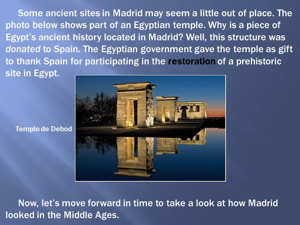 Some ancient sites in Madrid may seem a little out of place