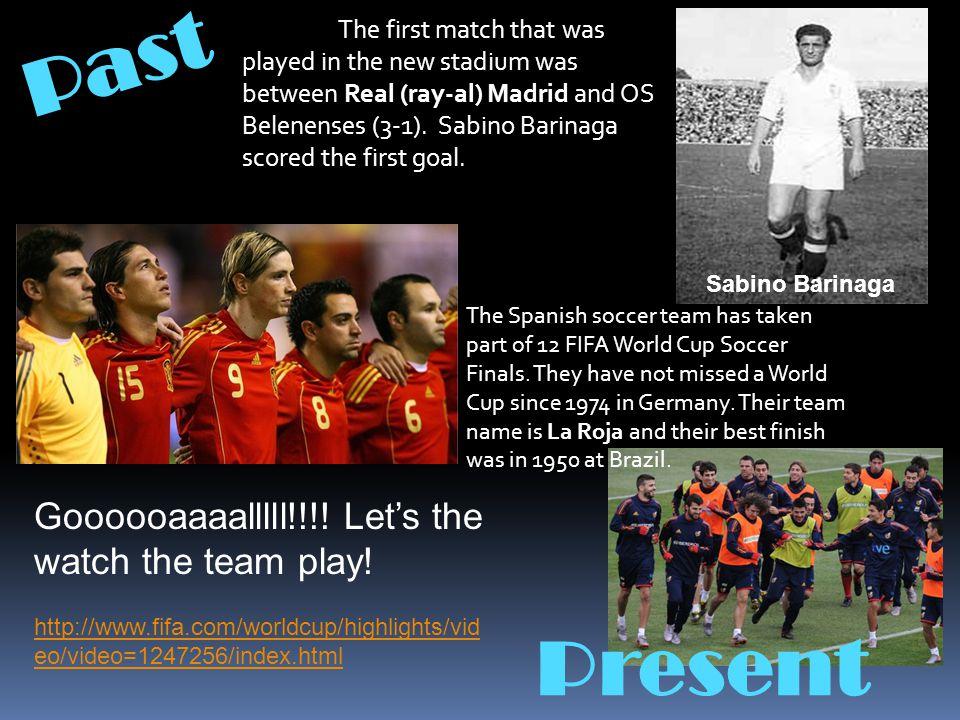 Past Present Goooooaaaalllll!!!! Let's the watch the team play!