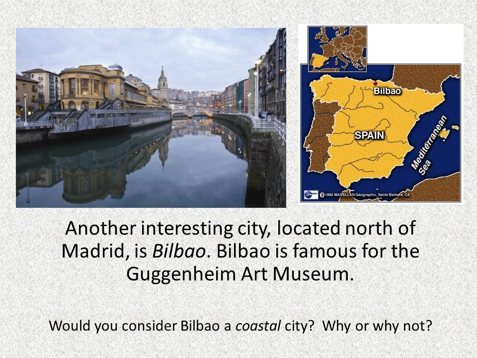 Would you consider Bilbao a coastal city Why or why not