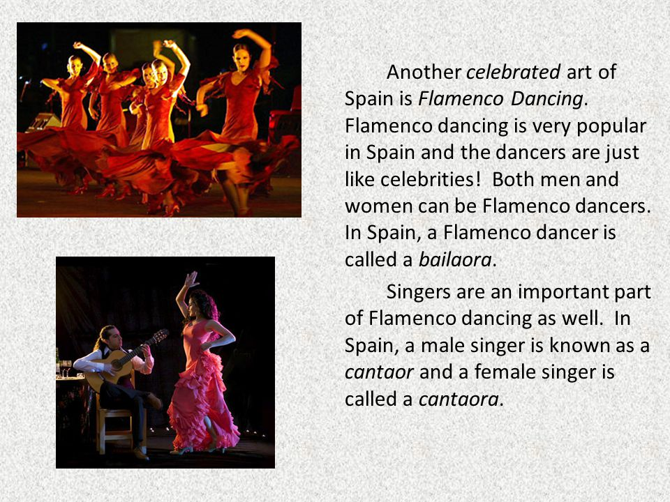 Another celebrated art of Spain is Flamenco Dancing