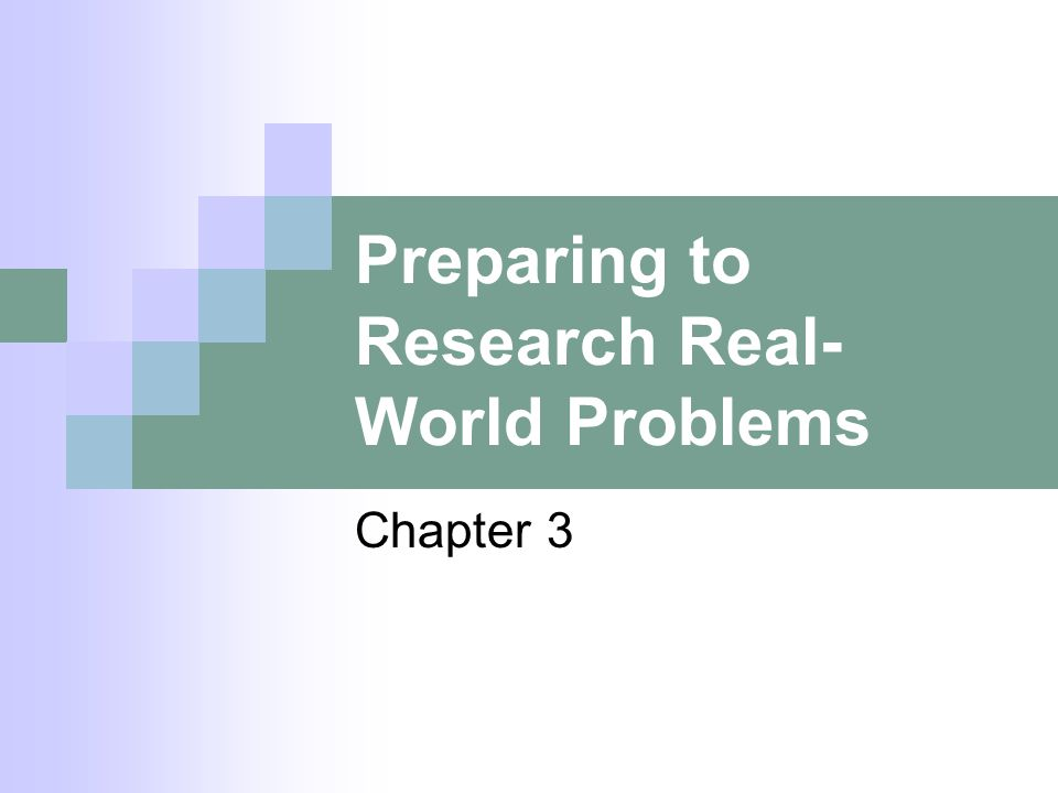 Preparing to Research Real-World Problems