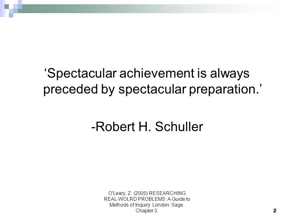 'Spectacular achievement is always preceded by spectacular preparation